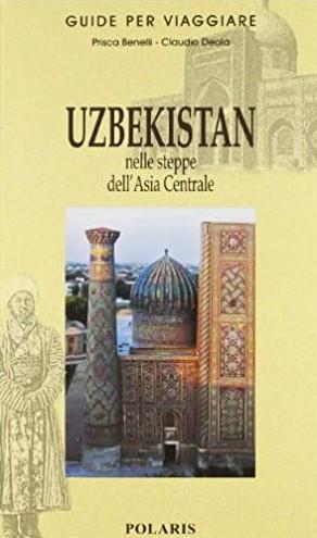 Libro Asia. Uzbekistan nelle steppe dell Asia Centrale - guida