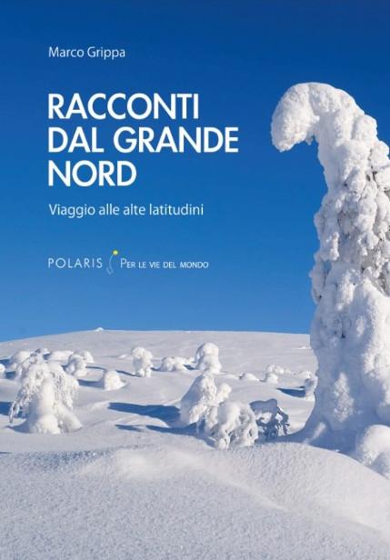 Libro racconti dal grande nord viaggio alle alte latitudini copertina